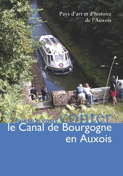 Laissez vous conter le Canal de Bourgogne en Auxois